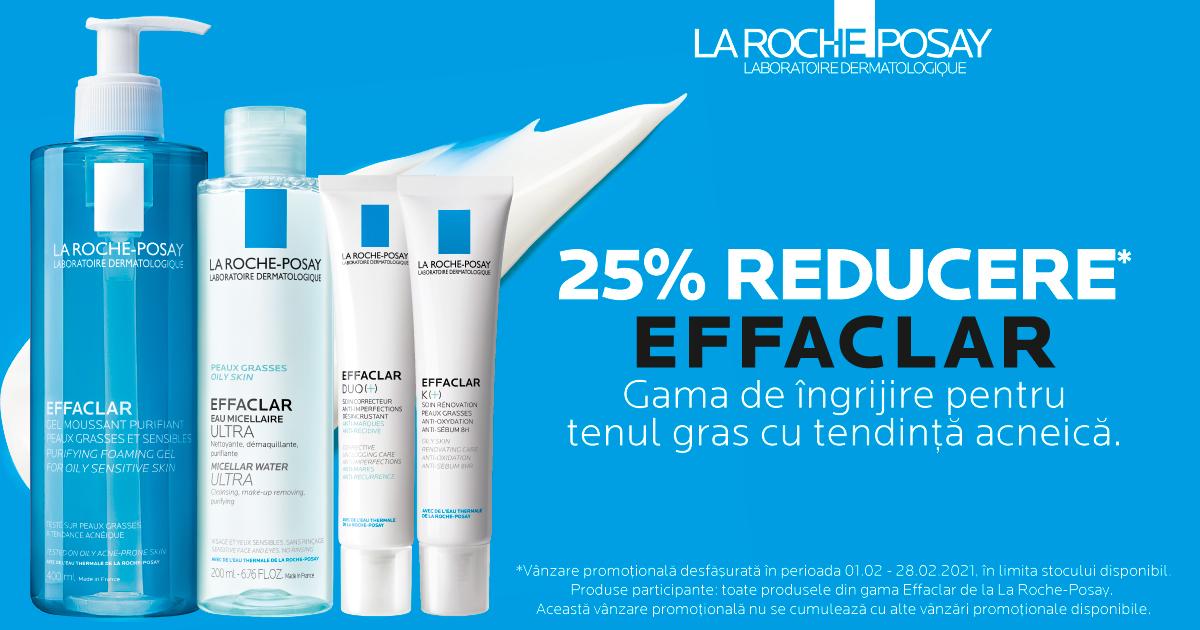 25% reducere la produsele pentru îngrijirea tenului Effaclar, de la La Roche-Posay